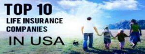 TOP 10 BEST LIFE INSURANCE COMPANIES IN THE U.S.